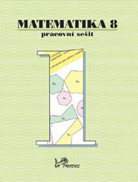 Matematika 8.r. pracovní sešit 1