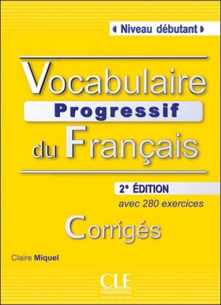 Vocabulaire Progressif du Francais - Niveau débutant - Corrigés (klíč)