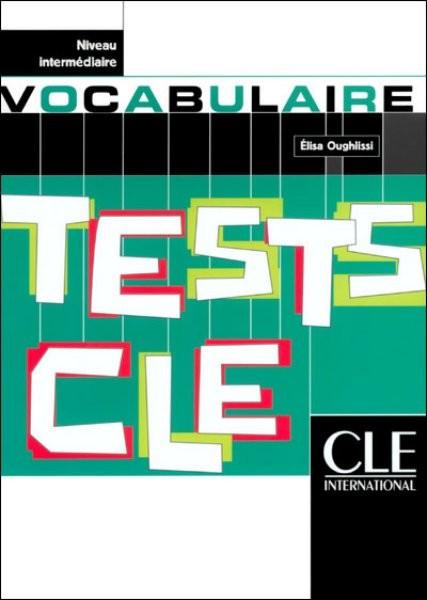 Tests CLE de Vocabulaire - Niveau intermédiaire