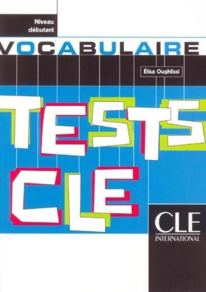 Tests CLE de Vocabulaire - Niveau débutant
