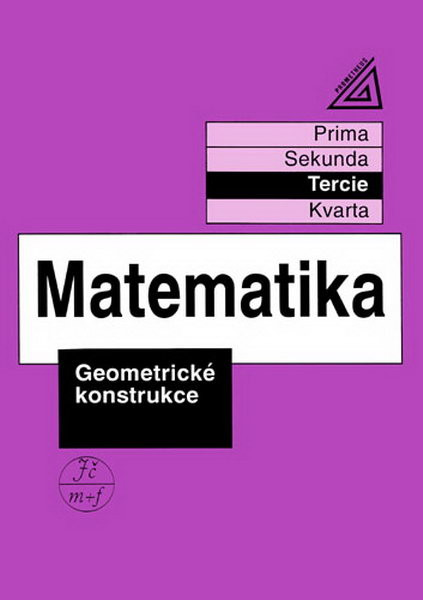 Matematika - Tercie: Geometrické konstrukce