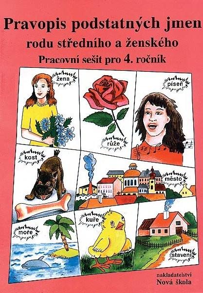 Pravopis podstatných jmen rodu středního a ženského - Pracovní sešit pro 4.ročník