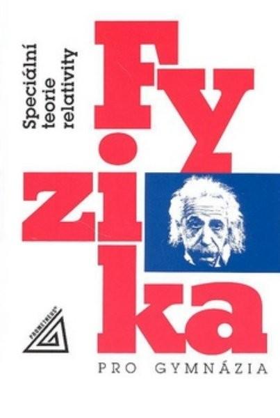 Fyzika pro gymnázia - Speciální teorie relativity
