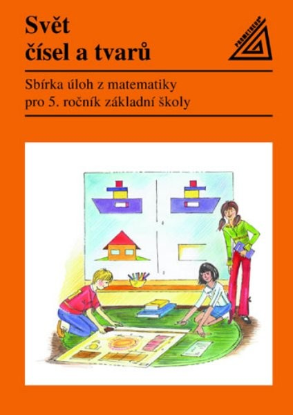 Svět čísel a tvarů 5.r. Sbírka úloh z matematiky
