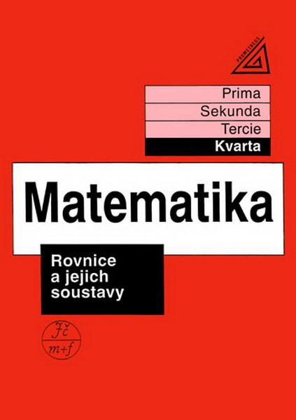 Matematika - Kvarta: Rovnice a jejich soustavy