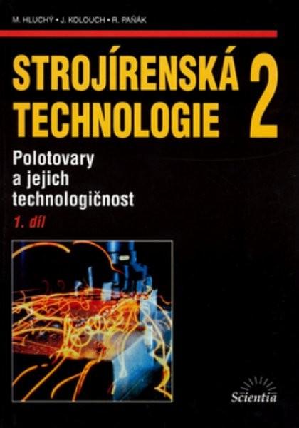 Strojírenská technologie 2 1.díl - Polotovary a jejich technologičnost