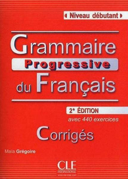 Grammaire Progressive du Francais - Niveau débutant - Corrigés (klíč)