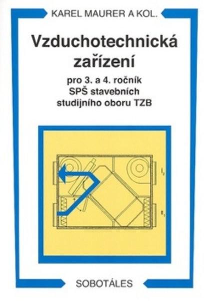 Vzduchotechnická zařízení pro 3. a 4. ročník SPŠ stavebních studijního oboru TZB