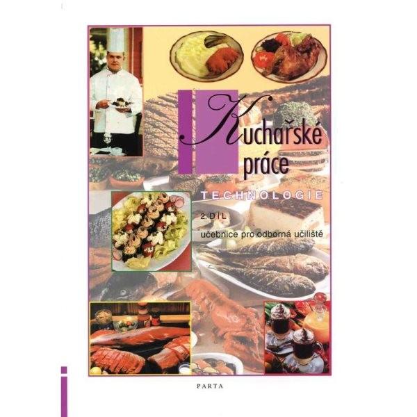Kuchařské práce - technologie 2.díl (učebnice pro odborná učiliště)