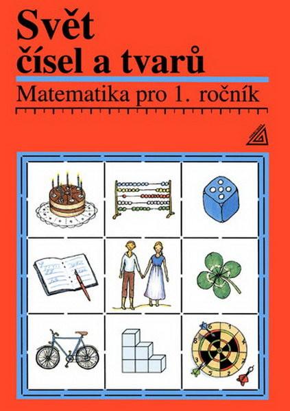 Svět čísel a tvarů 1.r. Učebnice - Matematika pro 1.r. ZŠ