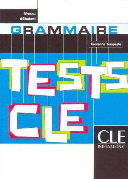 Tests CLE de Grammaire - Niveau débutant