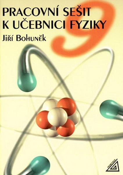 Pracovní sešit k učebnici fyziky 9.r. ZŠ