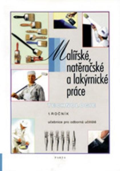 Malířské, natěračské a lakýrnické práce - technologie 1.díl (pro 1. ročník OU)