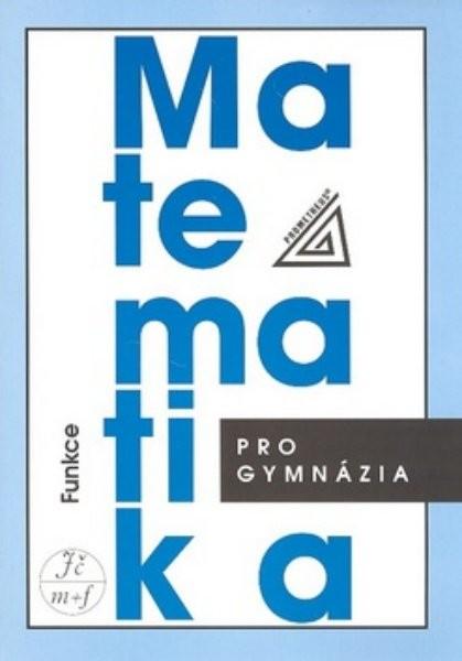 Matematika pro gymnázia - Funkce (kniha+CD)