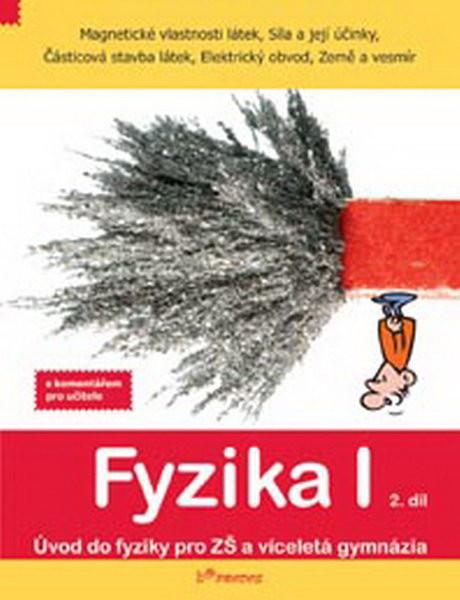 Fyzika I - učebnice 2.díl s komentářem pro učitele (6.r. ZŠ)