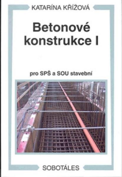 Betonové konstrukce I pro SPŠ a SOU stavební