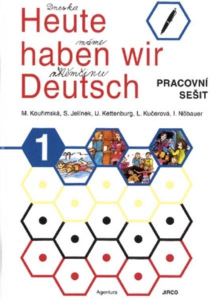 Heute haben wir Deutsch 1 - Pracovní sešit
