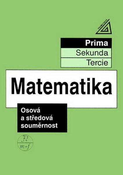 Matematika - Prima: Osová a středová souměrnost