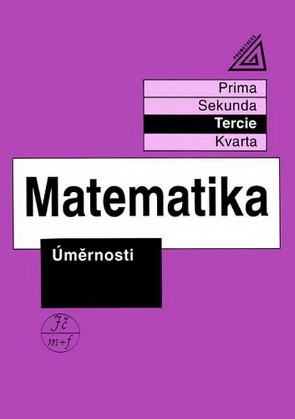 Matematika - Tercie: Úměrnosti