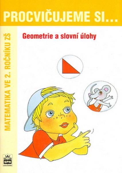 Procvičujeme si...Geometrie a slovní úlohy 2.r.