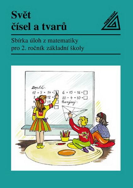 Svět čísel a tvarů 2.r. Sbírka úloh z matematiky