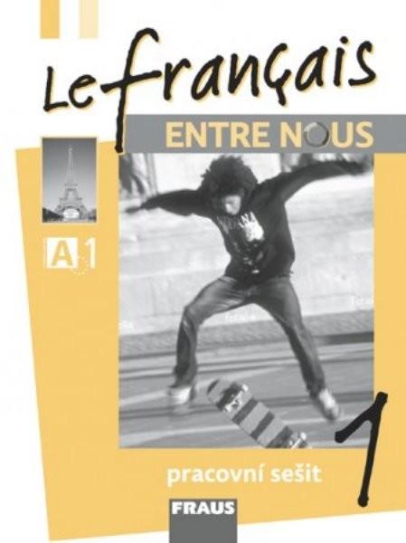 Le francais ENTRE NOUS 1 - Pracovní sešit