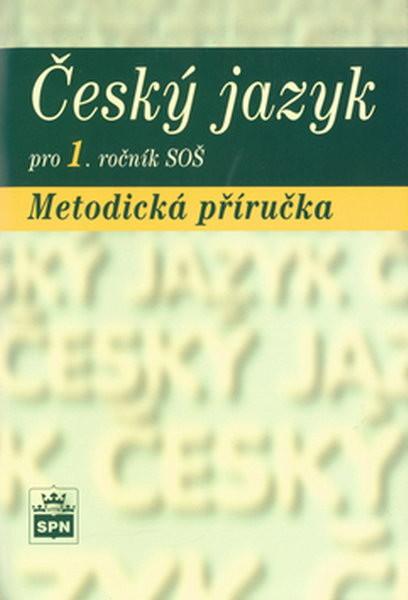 Český jazyk pro 1.r. SOŠ - Metodická příručka