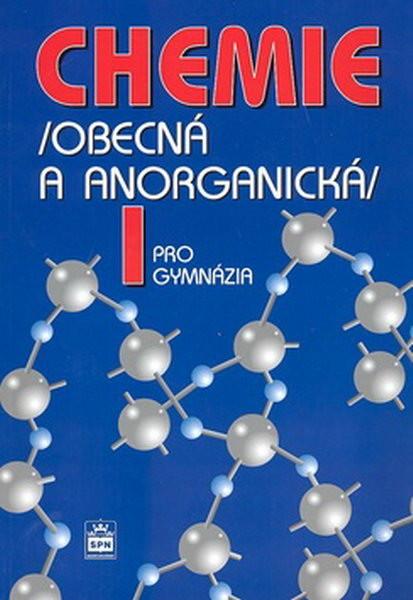 Chemie I pro gymnázia (obecná a anorganická)