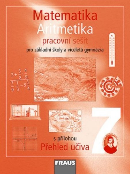 Matematika 7.r. ZŠ a VG - Aritmetika - pracovní sešit