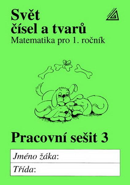 Svět čísel a tvarů 1.r. Pracovní sešit 3 - Matematika pro 1.r. ZŠ