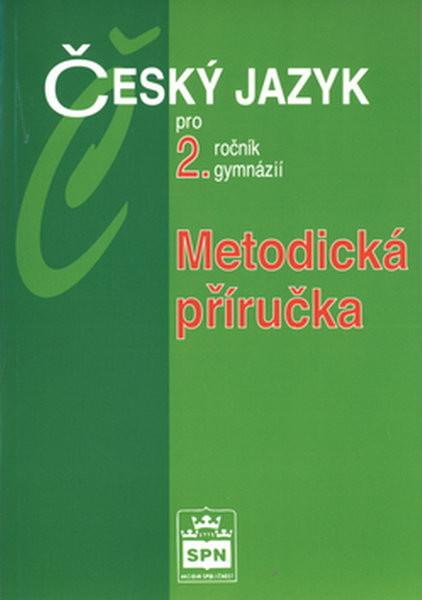 Český jazyk pro 2.r. gymnázií - Metodická příručka