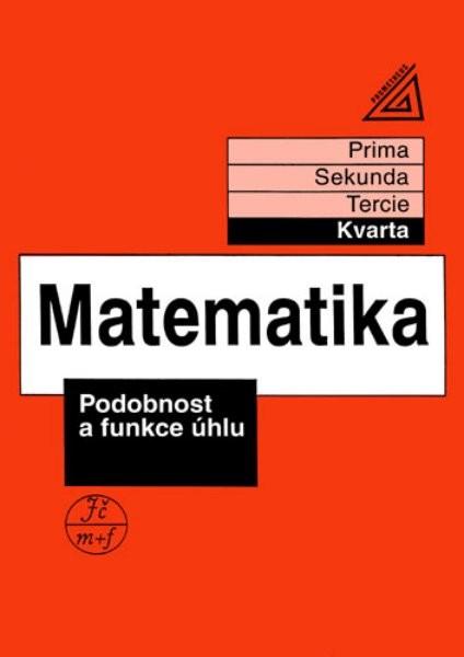 Matematika - Kvarta: Podobnost a funkce úhlu