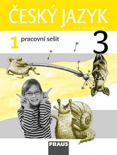 Český jazyk 3.r. ZŠ - pracovní sešit 1
