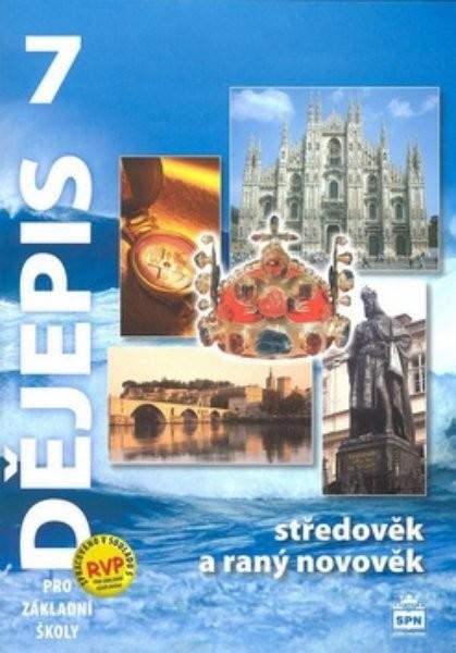 Dějepis 7.r. Středověk a raný novověk - učebnice (nová řada dle RVP)