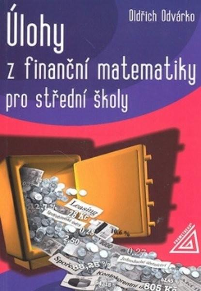 Úlohy z finanční matematiky pro střední školy