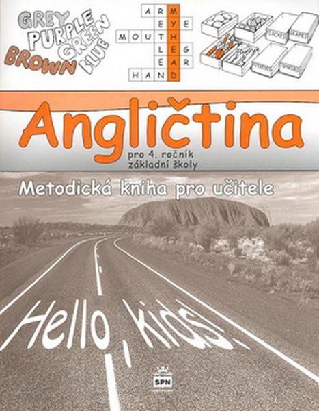 Angličtina 4.r. ZŠ - Hello,kids ! Metodická kniha pro učitele