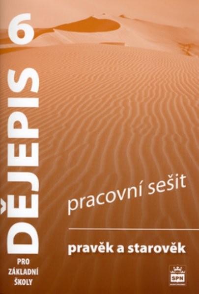 Dějepis 6.r. Pravěk a starověk - pracovní sešit (nová řada dle RVP)