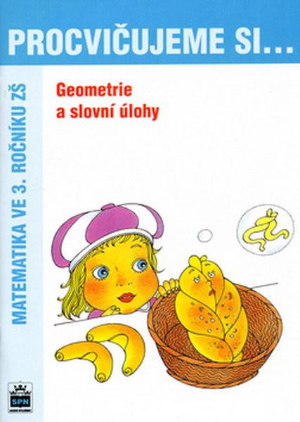 Procvičujeme si...Geometrie a slovní úlohy 3.r.