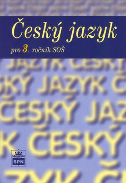 Český jazyk pro 3.ročník SŠ