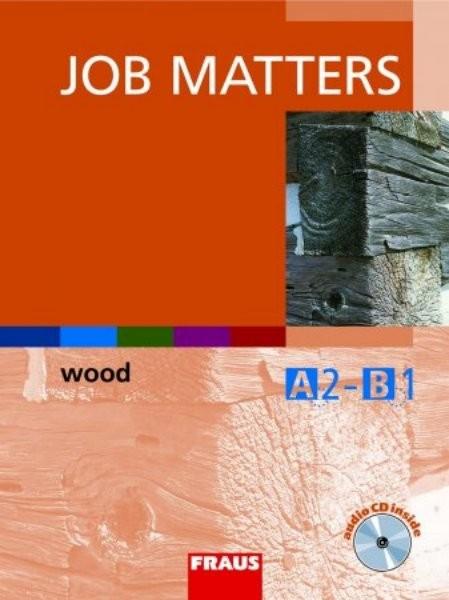 Job Matters - Wood - učebnice + CD