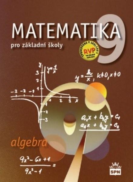 Matematika 9.r. ZŠ - Algebra (nová řada dle RVP ZV)