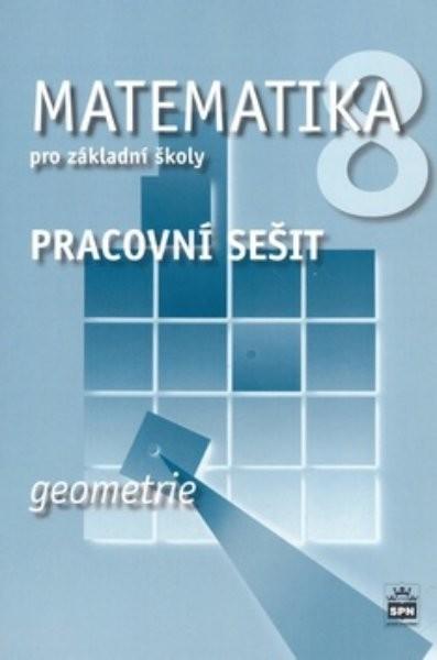 Matematika 8.r. ZŠ - Geometrie - pracovní sešit (nová řada)