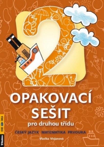 Opakovací sešit pro druhou třídu - český jazyk, matematika, prvouka