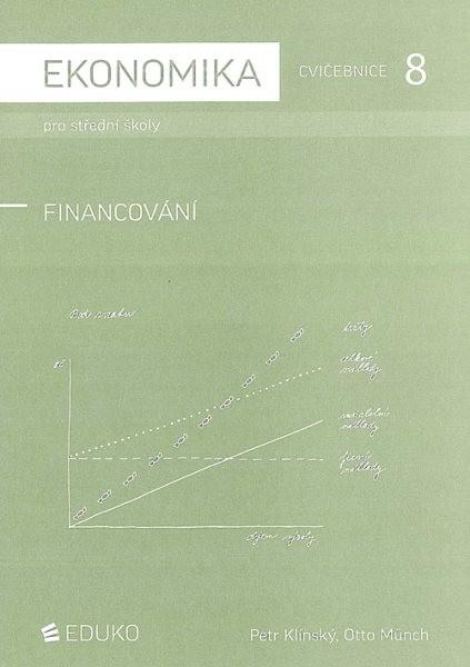 Ekonomika pro střední školy - Cvičebnice 8 - Financování