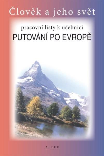 Putování po Evropě - pracovní listy k učebnici (Člověk a jeho svět)