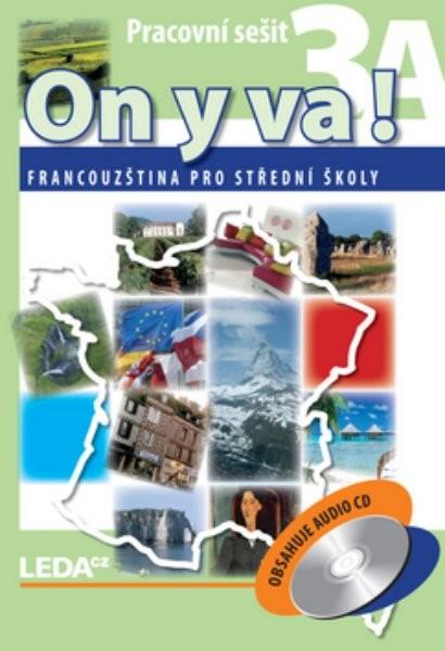 On y va! 3 Francouzština pro SŠ - pracovní sešit 1A + 1B + audio CD