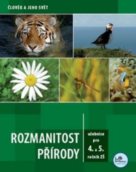 Rozmanitost přírody - učebnice pro 4. a 5.r. ZŠ (Člověk a jeho svět)