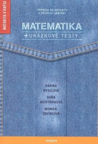 Matematika + ukázkové testy (Příprava na maturitu a přijímací zkoušky)
