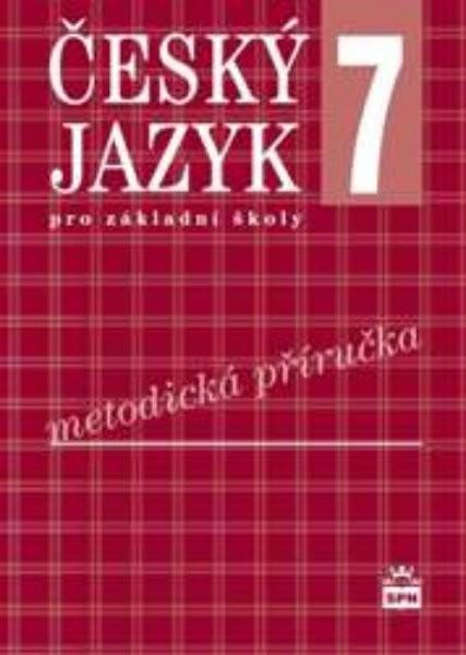 Český jazyk 7.r. ZŠ - metodická příručka (nová řada dle RVP)