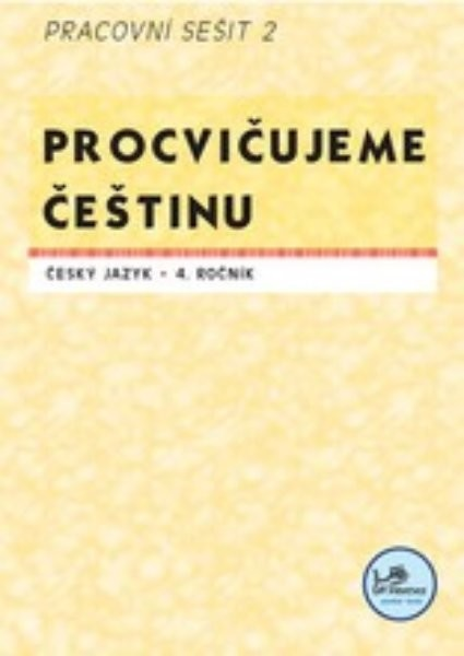 Procvičujeme češtinu 4.r. - Pracovní sešit 2